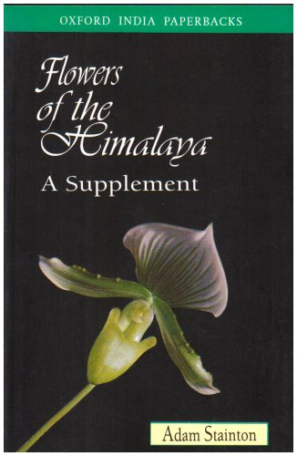 Flowers of the Himalaya: A Supplement (Oxford India Paperbacks) by Oxford University Press