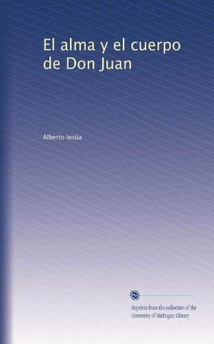 El alma y el cuerpo de Don Juan (Spanish Edition)