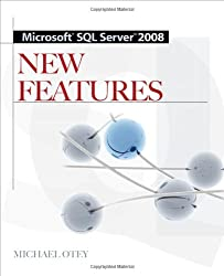 Microsoft® SQL Server 2008 New Features