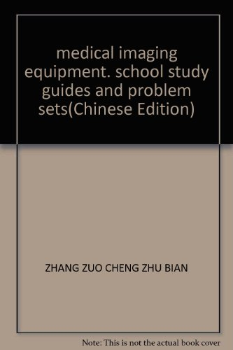 medical imaging equipment. school study guides and problem sets(Chinese Edition)