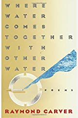 Where Water Comes Together with Other Water: Poems Paperback