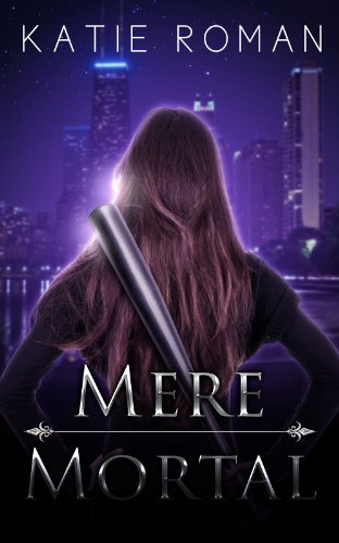 Book: Mere Mortal by Katie Roman