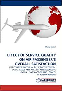 passengers satisfaction on airport service quality Caa passenger research: satisfaction with the airport experience heathrow, gatwick and stansted cap 1044 cap 1044 caa passenger research: satisfaction with the airport experience heathrow, gatwick and stansted wwwcaacouk may 2013  of service quality, and it may not be appropriate to make comparisons across the airports.