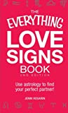 img - for The Everything Love Signs Book: Use astrology to find your perfect partner! (Everything (New Age)) book / textbook / text book