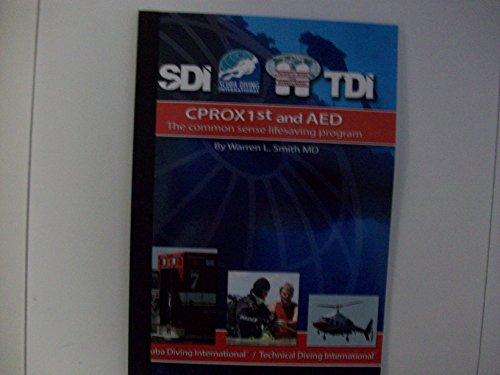 SDI TDI CPROX1st and AED The common sense lifesaving program (Bret Warren)
