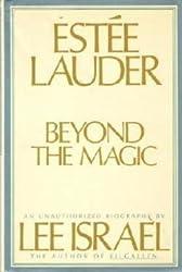 Estee Lauder : Beyond the Magic ( An Unauhorized Biography )