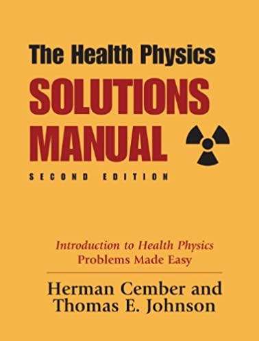 amazon com health physics solutions manual 2nd edition rh amazon com introduction to health physics solution manual health physics solution manual