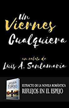 UN VIERNES CUALQUIERA (Spanish Edition) by [Santamaría, Luis A.]