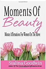 Moments Of Beauty: Minute Affirmations For Women On The Move Paperback