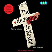 The Redeemer: Harry Hole, Book 6 Audiobook by Jo Nesbø, Don Bartlett (translator) Narrated by John Lee