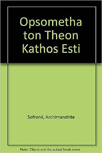 Opsometha ton Theon Kathos Esti