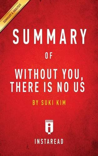 Summary of Without You, There Is No Us: by Suki Kim | Includes Analysis