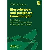 Bioreaktoren und periphere Einrichtungen: Ein Leitfaden für die Hochschulausbildung, für Hersteller und Anwender