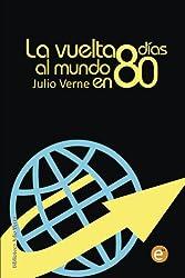 La vuelta al mundo en 80 días (Colección Biblioteca Julio Verne) (Spanish Edition)