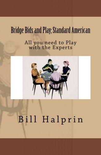 Bridge Bids and Play; Standard American: All you need to Play with the Experts (Bridge Basics)