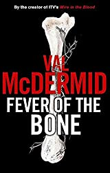 Fever of the Bone: A Novel (Tony Hill / Carol Jordan Book 6)