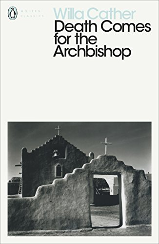 Death Comes for the Archbishop: Penguin Classics (Penguin Modern Classics)