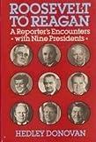Roosevelt to Reagan, Hedley Donovan, 0060390670