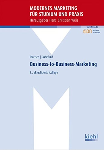 Business-to-Business-Marketing (Modernes Marketing für Studium und Praxis)