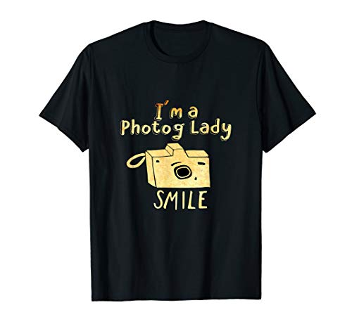 I'm a Photo Lady: SMILE Artsy Camera for Women Photographer T-Shirt