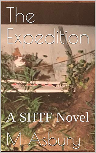 The Expedition: A SHTF Novel by [Asbury, M]