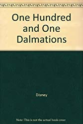 One Hundred and One Dalmations by Disney; Walt Disney Productions