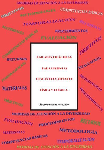 Unidades didácticas para distintas etapas educativas de Física y Química