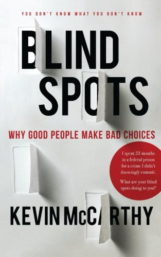 BlindSpots: Why Nice People Make Bad Choices