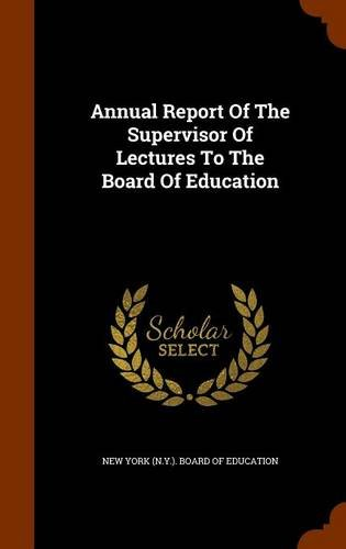 Read Online Annual Report Of The Supervisor Of Lectures To The Board Of Education ebook