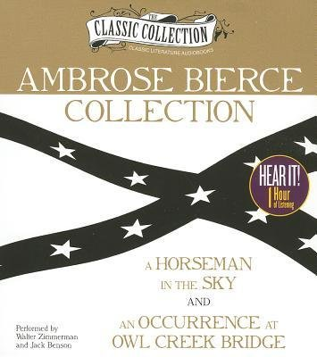Ambrose Bierce Collection : A Horseman in the Sky, an Occurrence at Owl Creek Bridge(CD-Audio) - 2012 Edition ebook