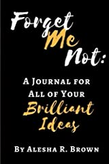 Forget Me Not: A Journal for All of Your Brilliant Ideas Paperback