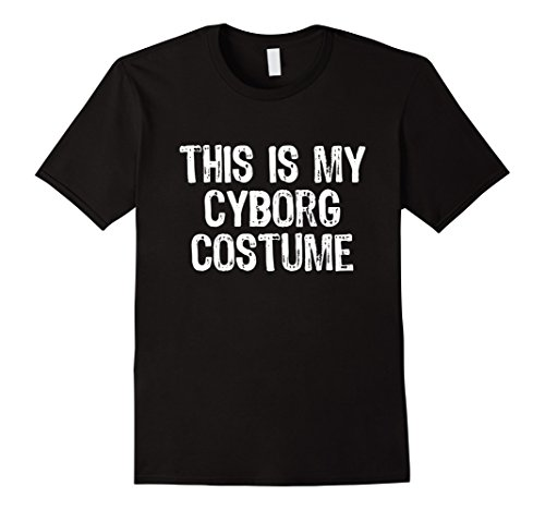 Cyborg Costume Ideas (Mens This Is My Cyborg Costume Halloween T-Shirt 2XL Black)