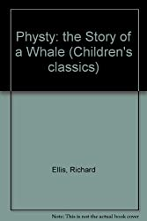 Physty: The True Story of a Young Whale's Rescue (Children's classics)