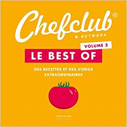 Amazon Fr Le Best Of Chefclub Volume 2 Des Recettes Et