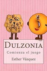 Dulzonia: Comienza el juego (Spanish Edition) Paperback