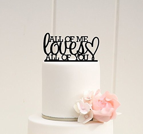 [USA-SALES] All Of Me Loves All Of You Cake Topper, Wedding Cake Decoration, by USA-SALES Seller