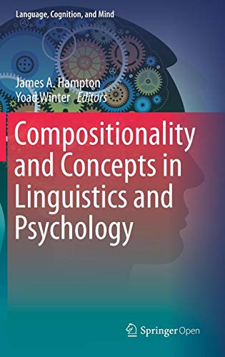 Compositionality and Concepts in Linguistics and Psychology (Language, Cognition, and Mind)