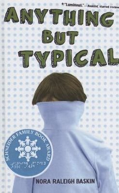 Anything but Typical (Anything But Typical By Nora Raleigh Baskin)