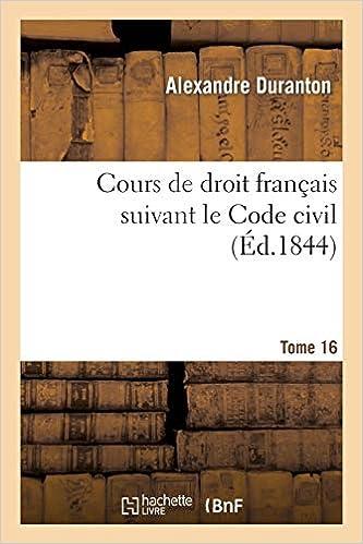 Amazon Com Cours De Droit Francais Suivant Le Code Civil Tome 16 Sciences Sociales French Edition 9782013395380 Duranton A Books