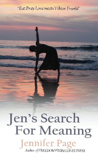 Jen's Search For Meaning: Eat Pray Love meets Viktor Frankl