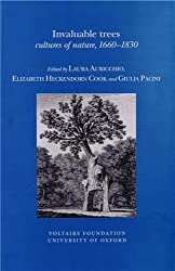 Invaluable Trees: Cultures of Nature, 1660-1830 (French and English Edition)