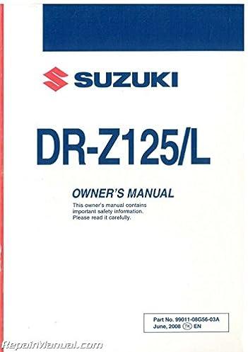 99011 08g56 03a 2009 suzuki dr z125l 2009 suzuki dr z125 motorcycle rh amazon com suzuki drz 125 l service manual 2004 suzuki drz 125 owners manual