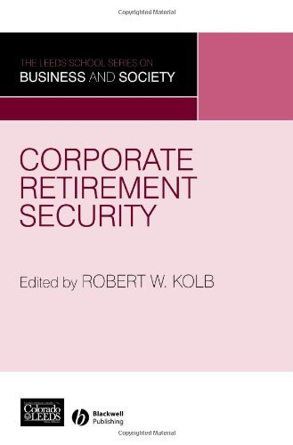 Corporate Retirement Security: Social and Ethical Issues (Leeds School Series on Business and Society)
