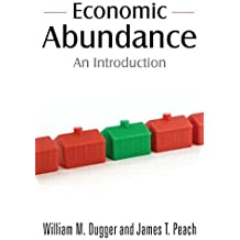 Economic Abundance: An Introduction by William M. Dugger (2009-03-29)