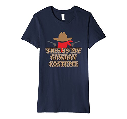 Womens This is my cowboy costume premium t-shirt Country Western Medium (Country Western Ladies Costumes)