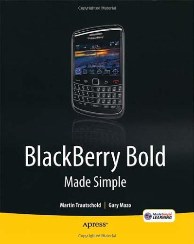 [PDF] BlackBerry Bold Made Simple: For the BlackBerry Bold 9700 Series Free Download | Publisher : Apress | Category : Computers & Internet | ISBN 10 : 1430231173 | ISBN 13 : 9781430231172
