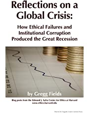 Reflections on a Global Crisis: How Ethical Failures and Institutional Corruption Produced the Great Recession (Edmond J. Safra Research Lab, Investigative Journalism Monograph Series Book 1)