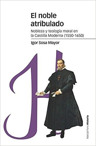 El Noble Atribulado por Igor Sosa Mayor Gratis