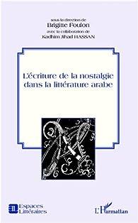 L'écriture de la nostalgie dans la littérature arabe par Brigitte Foulon