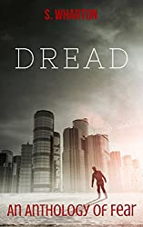 DREAD: Psychological, Satirical & Post-Apocalyptic Horror